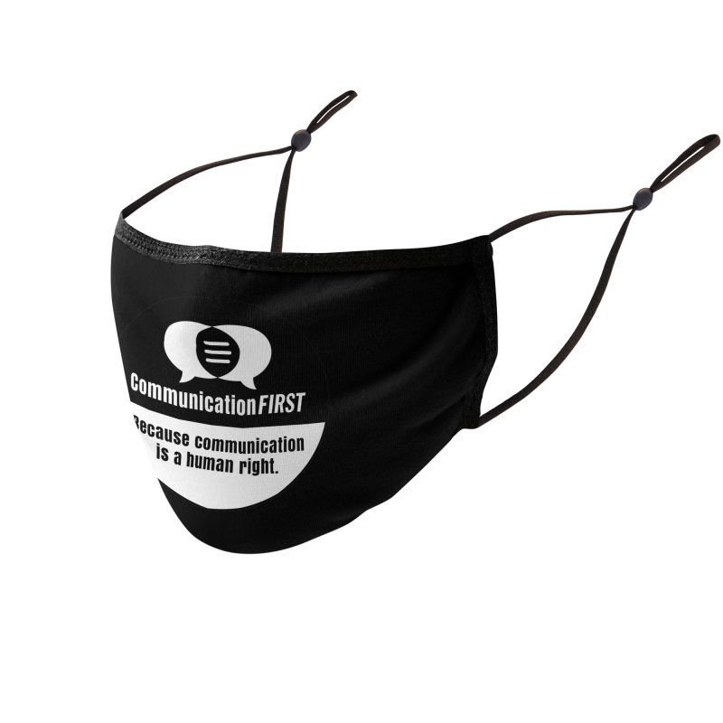 Black-over-White Round CommunicationFIRST Logo Accessories Face Mask by CommunicationFIRST's Artist Shop