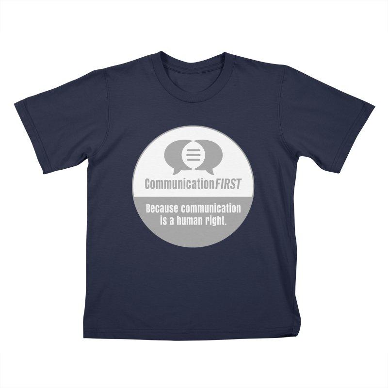 Grey-White Round CommunicationFIRST Logo Kids T-Shirt by CommunicationFIRST's Artist Shop