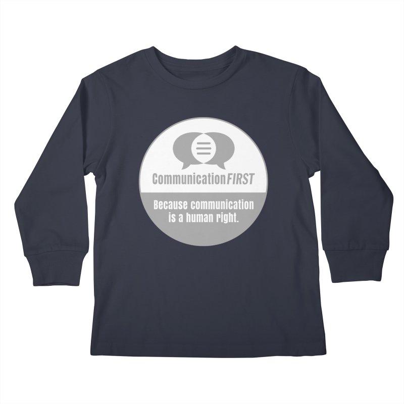 Grey-White Round CommunicationFIRST Logo Kids Longsleeve T-Shirt by CommunicationFIRST's Artist Shop