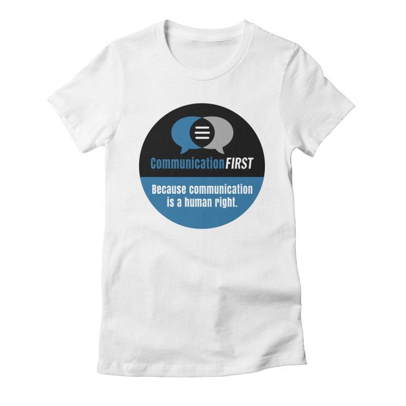 Blue-Black Round CommunicationFIRST Logo Women's T-Shirt by CommunicationFIRST's Artist Shop