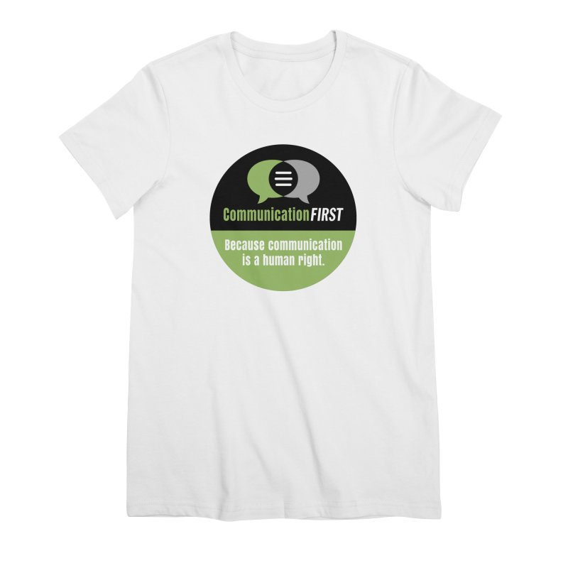 Green-on-Black Round CommunicationFIRST Logo Women's T-Shirt by CommunicationFIRST's Artist Shop