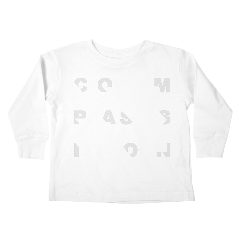 Compassion Disjointed Text Kids Toddler Longsleeve T-Shirt by compassion's Artist Shop
