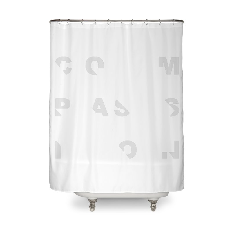 Compassion Disjointed Text Home Shower Curtain by compassion's Artist Shop