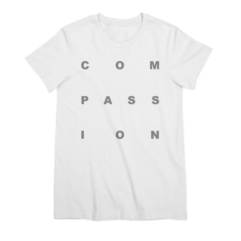 Compassion Block Text Women's Premium T-Shirt by compassion's Artist Shop