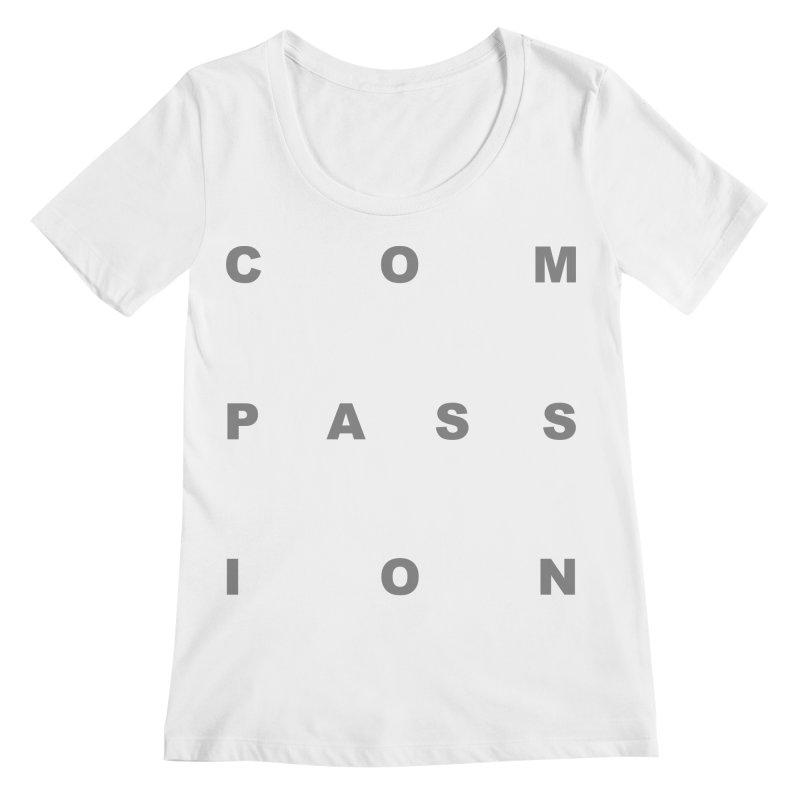Compassion Block Text Women's Regular Scoop Neck by compassion's Artist Shop