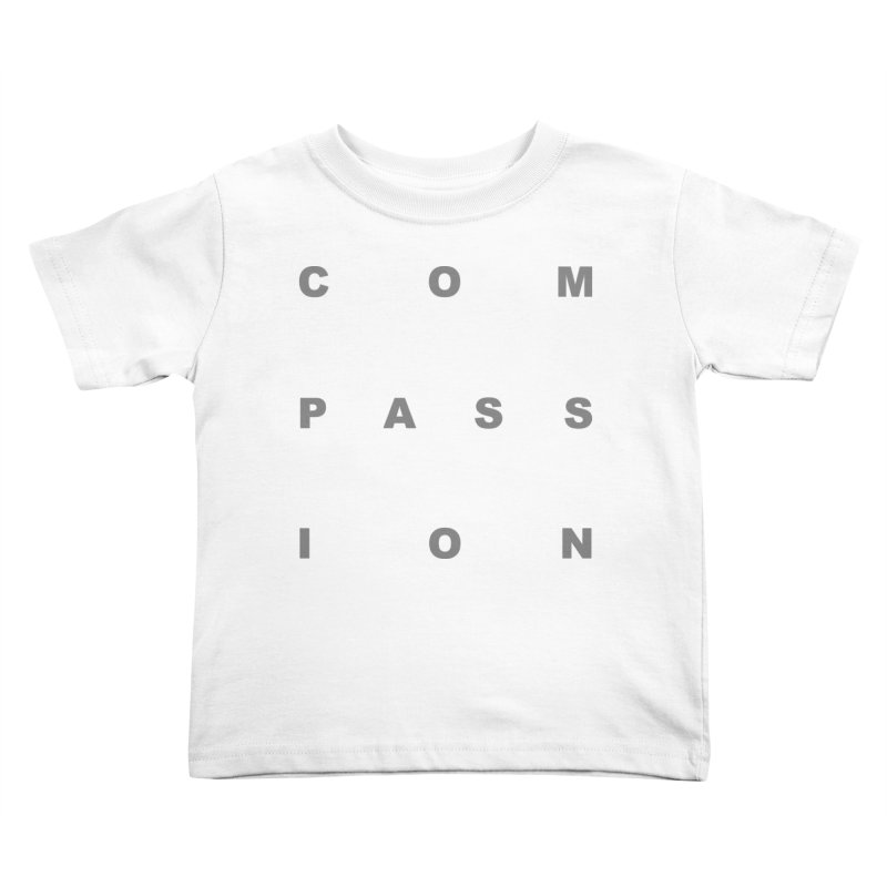 Compassion Block Text Kids Toddler T-Shirt by compassion's Artist Shop