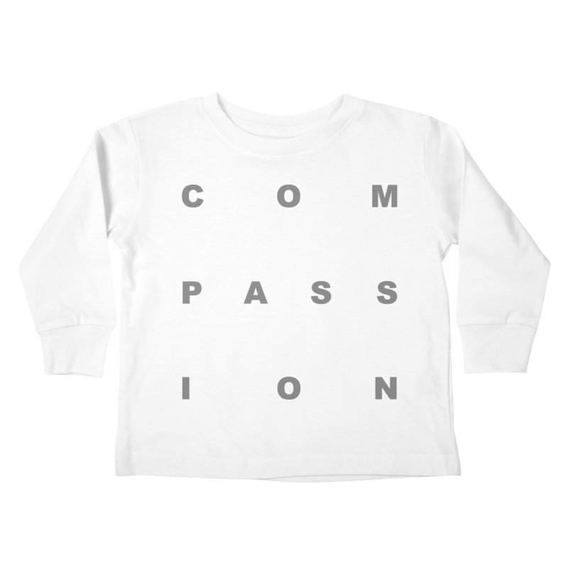 Compassion Block Text Kids Toddler Longsleeve T-Shirt by compassion's Artist Shop