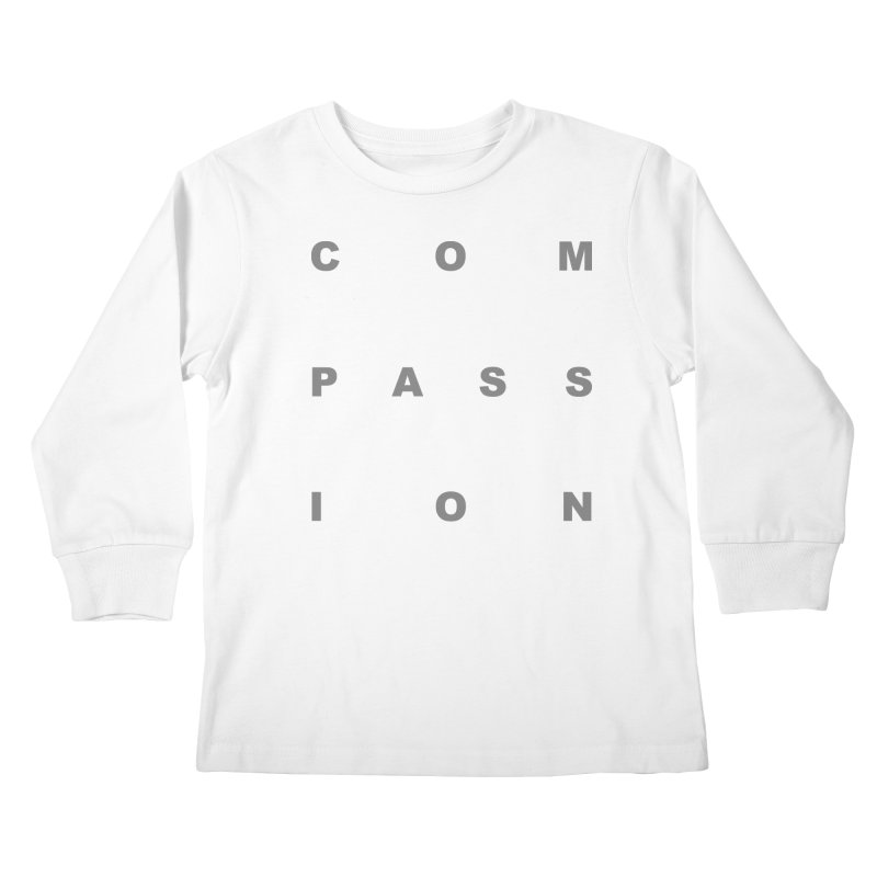 Compassion Block Text Kids Longsleeve T-Shirt by compassion's Artist Shop