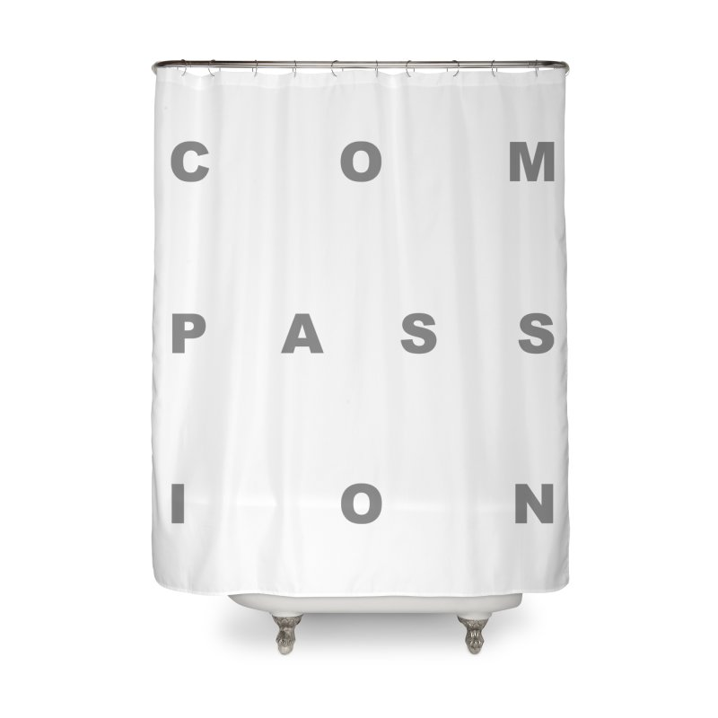 Compassion Block Text Home Shower Curtain by compassion's Artist Shop