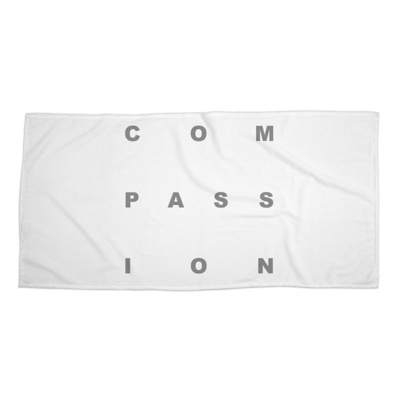 Compassion Block Text Accessories Beach Towel by compassion's Artist Shop