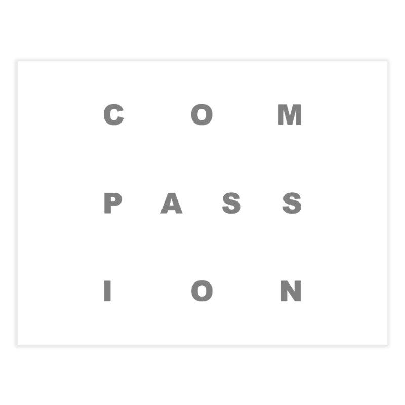 Compassion Block Text Home Fine Art Print by compassion's Artist Shop