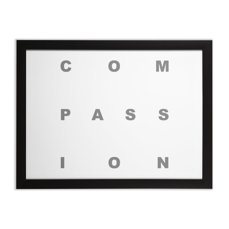 Compassion Block Text Home Framed Fine Art Print by compassion's Artist Shop