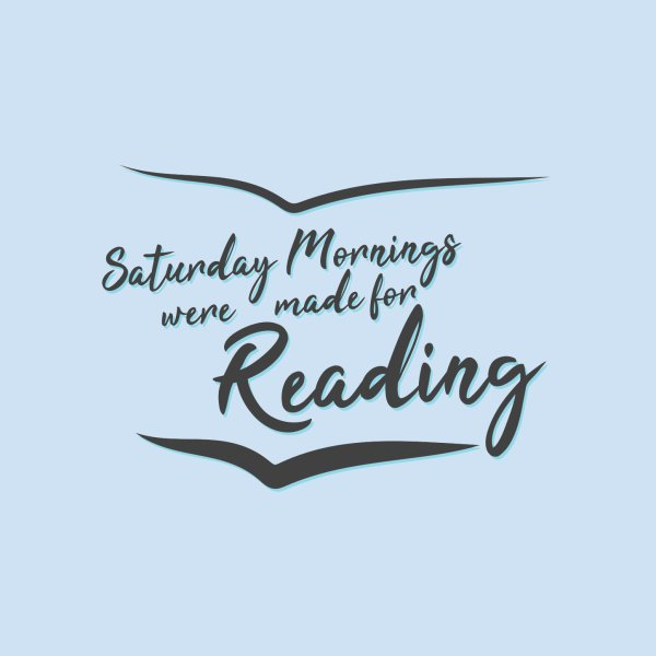 image for Saturday Mornings Were Made for Reading