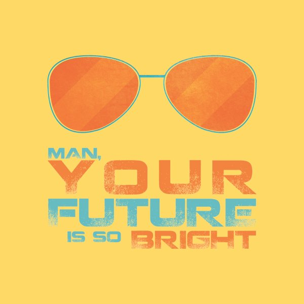 image for Your Future Is So Bright
