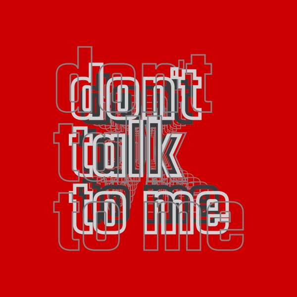 image for Don't Talk To Me
