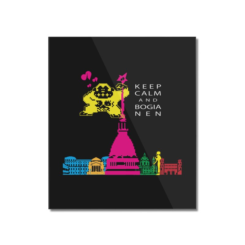 Keep Calm and Bogia Nen Home Mounted Acrylic Print by Lospaccio Conamole