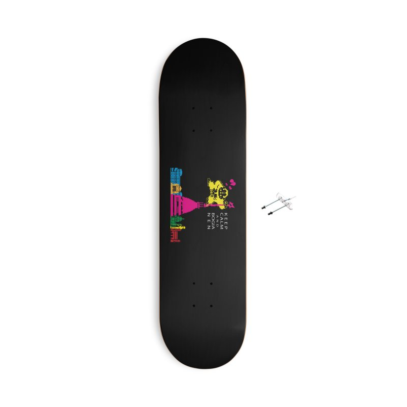 Keep Calm and Bogia Nen Accessories With Hanging Hardware Skateboard by Lospaccio Conamole