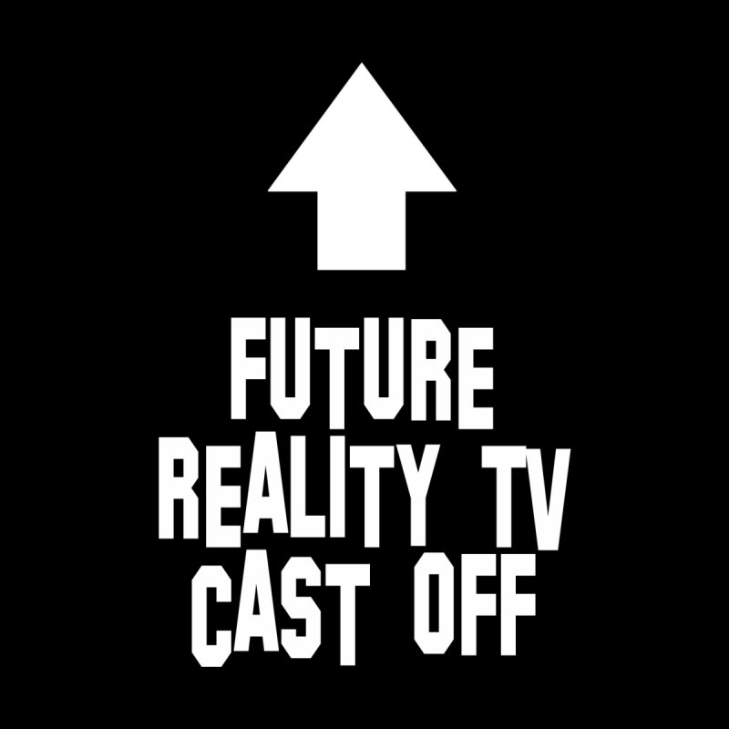 Reality Cast Off Women's Tank by Conceive3D