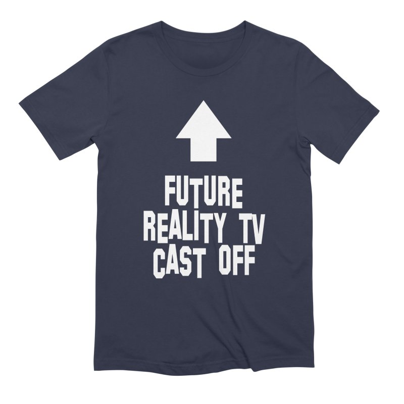 Reality Cast Off Men's Extra Soft T-Shirt by Conceive3D