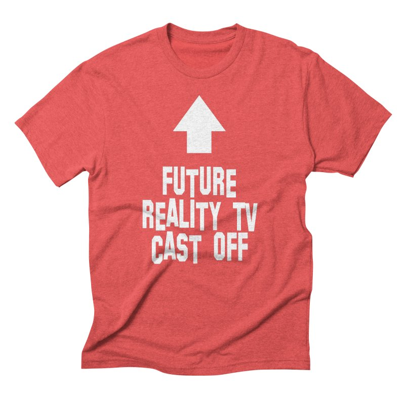 Reality Cast Off Men's Triblend T-Shirt by Conceive3D