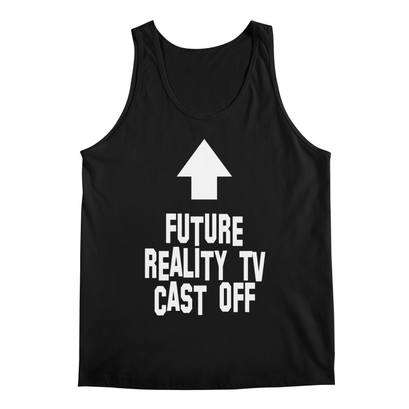Reality Cast Off Men's Regular Tank by Conceive3D