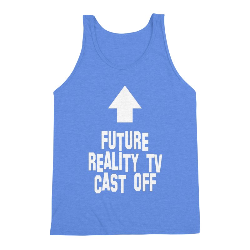 Reality Cast Off Men's Triblend Tank by Conceive3D