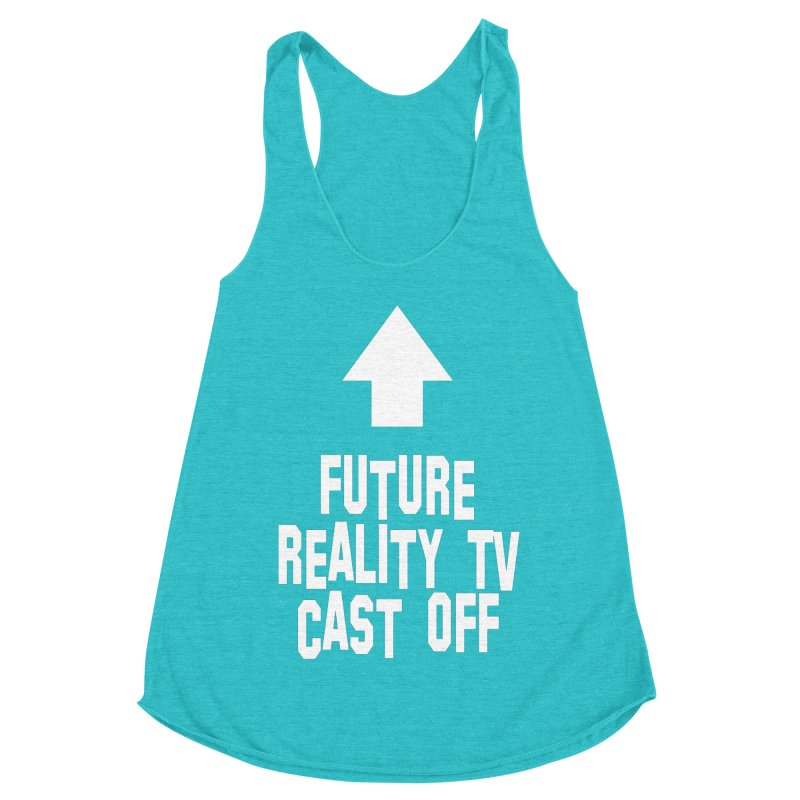 Reality Cast Off Women's Racerback Triblend Tank by Conceive3D