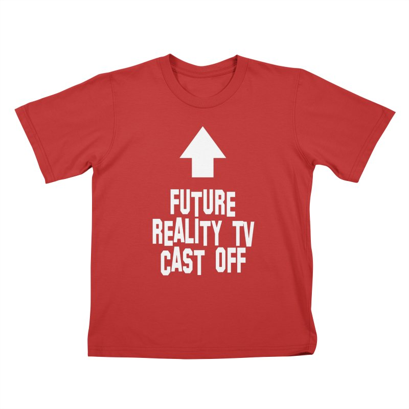 Reality Cast Off Kids T-Shirt by Conceive3D