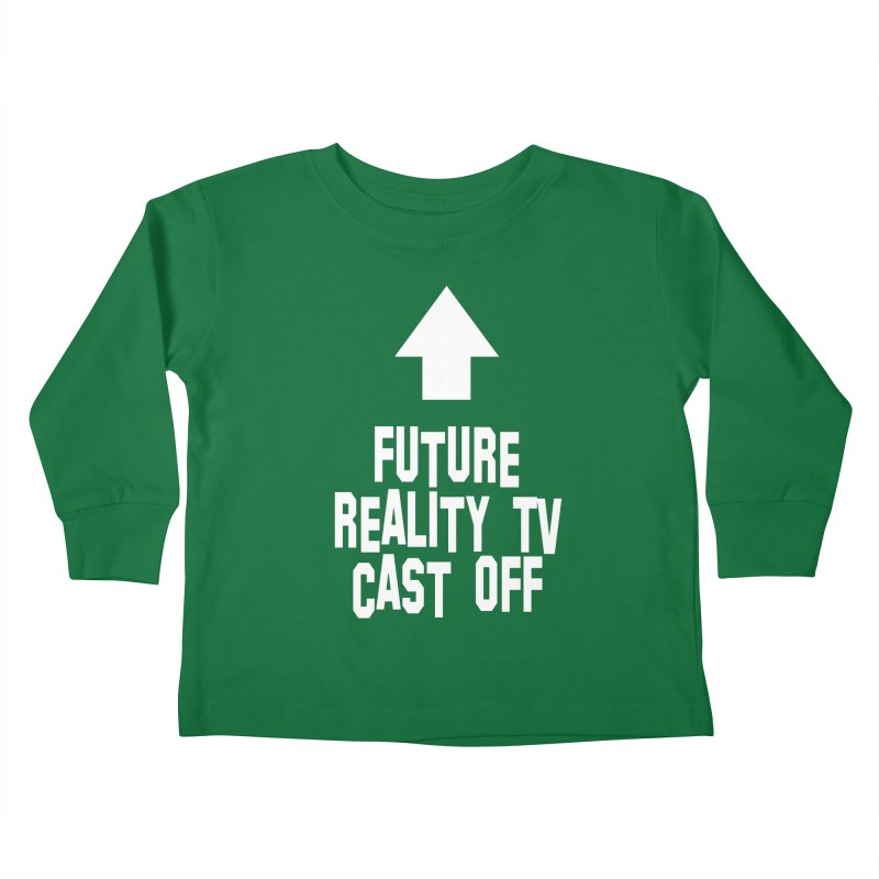 Reality Cast Off Kids Toddler Longsleeve T-Shirt by Conceive3D