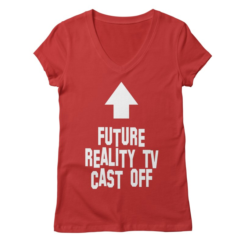 Reality Cast Off Women's Regular V-Neck by Conceive3D