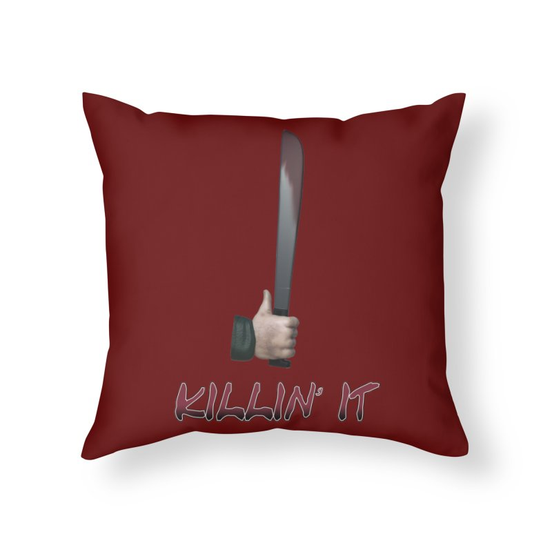 Killin' It Home Throw Pillow by Conceive3D