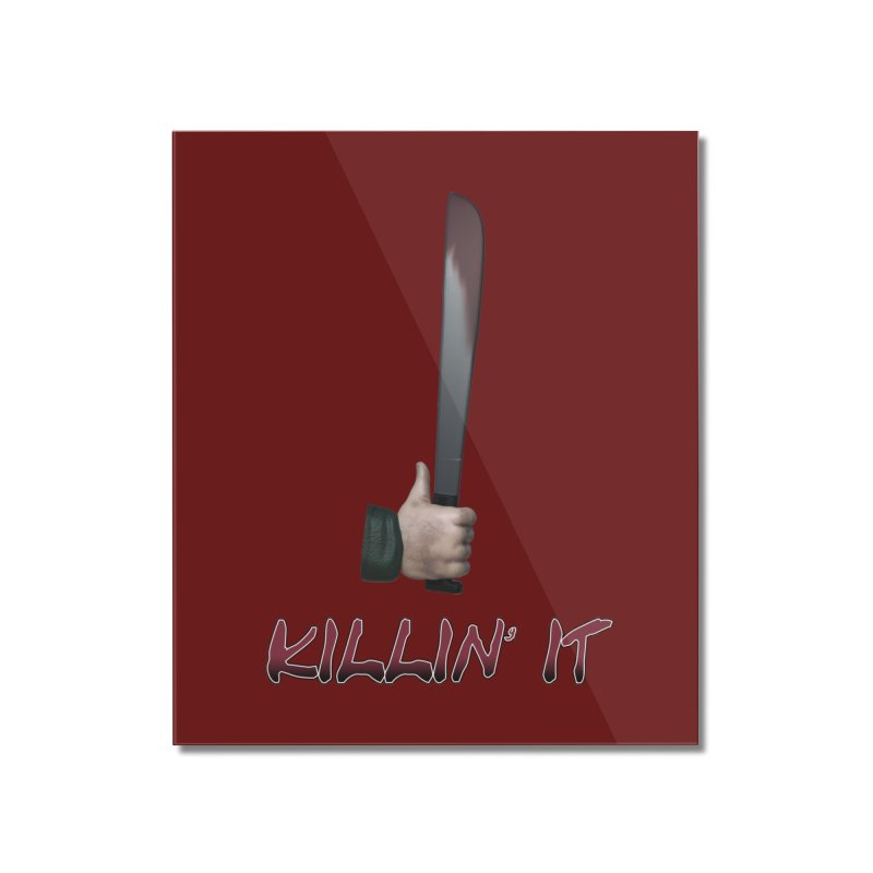 Killin' It Home Mounted Acrylic Print by Conceive3D