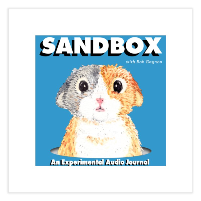 SANDBOX Logo Home Fine Art Print by Content Pending - DrunkCast Live! Store