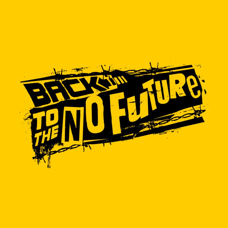 Back to the No future by controlx's Artist Shop