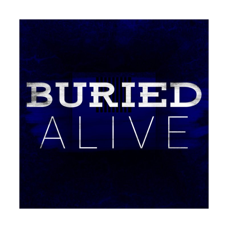 Buried Alive Logo by Actual Innocence and Convicted Merchandise