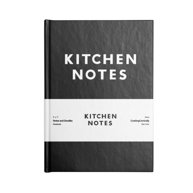 Kitchen Notes in Blank Journal Notebook by Cooking Comically Stuff