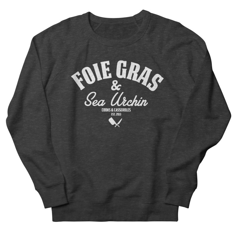 Foie Gras & Sea Urchin Men's French Terry Sweatshirt by RAMENS Shirts by Cooks and Casseroles
