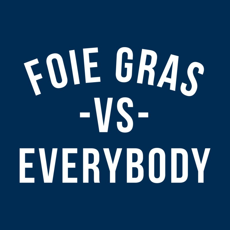 FOIE GRAS vs EVERYBODY Men's T-Shirt by RAMENS Shirts by Cooks and Casseroles