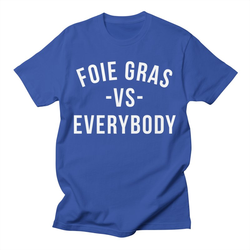 FOIE GRAS vs EVERYBODY Women's T-Shirt by RAMENS Shirts by Cooks and Casseroles