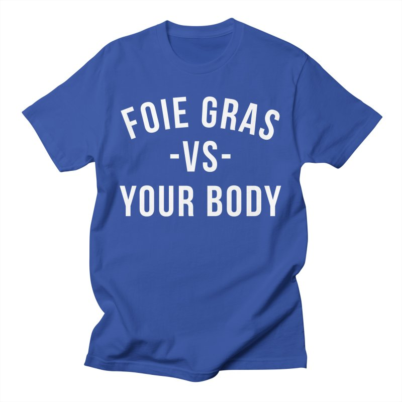 FOIE GRAS vs YOUR BODY Men's T-Shirt by RAMENS Shirts by Cooks and Casseroles