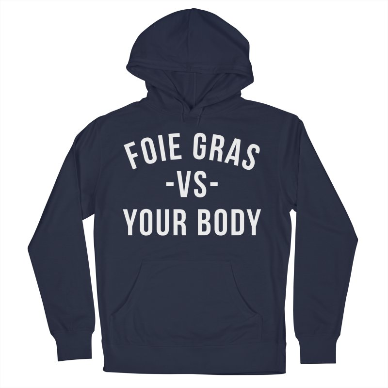 FOIE GRAS vs YOUR BODY Men's Pullover Hoody by Cooks and Casseroles