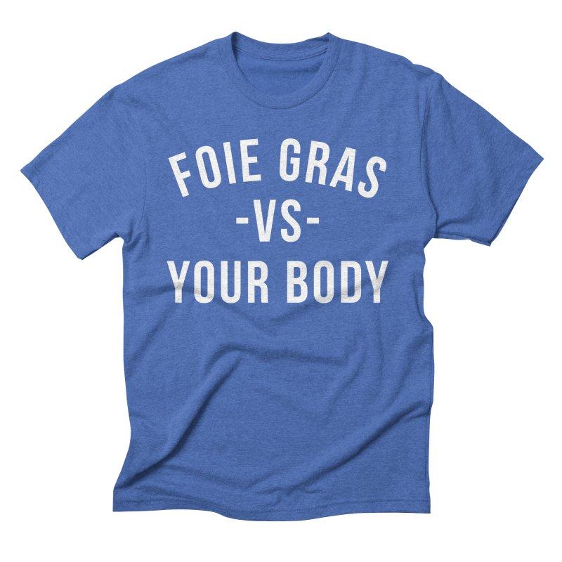 FOIE GRAS vs YOUR BODY Men's T-Shirt by Cooks and Casseroles