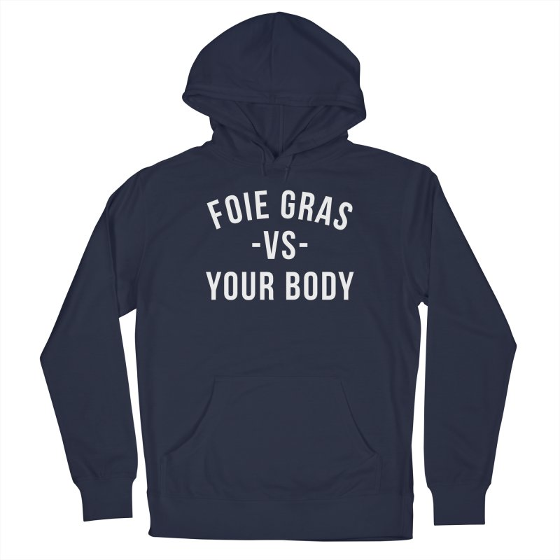 FOIE GRAS vs YOUR BODY Men's Pullover Hoody by RAMENS Shirts by Cooks and Casseroles