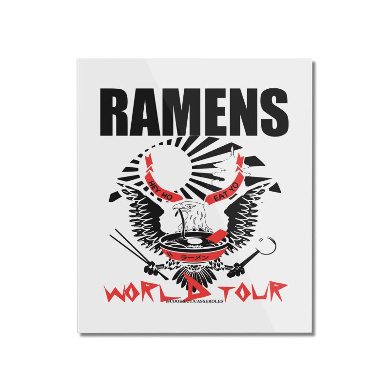 RAMENS WORLD TOUR Home Mounted Acrylic Print by RAMENS Shirts by Cooks and Casseroles