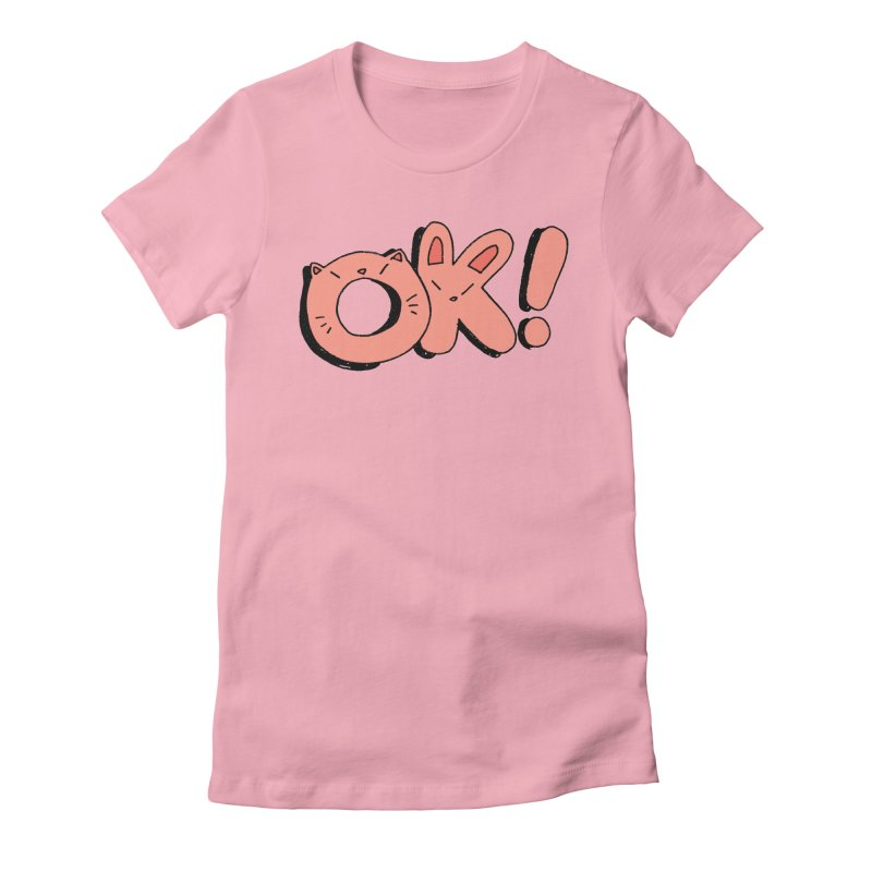 OK! Women's Fitted T-Shirt by Cool Boy