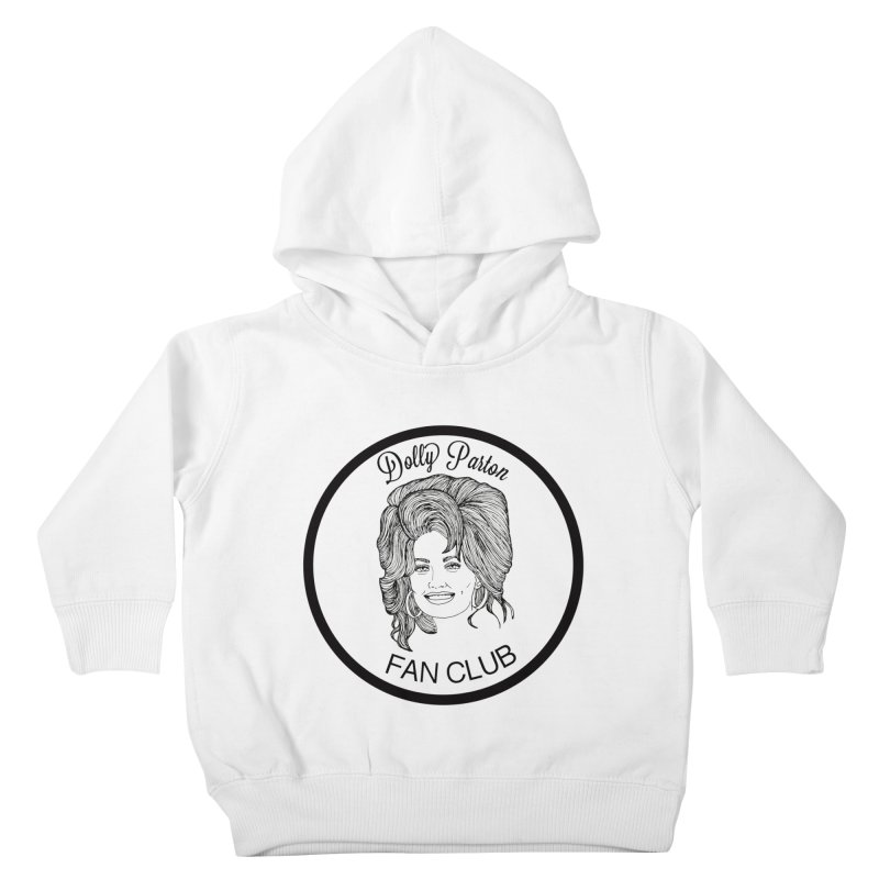 Dolly Parton Fan Club Kids Toddler Pullover Hoody by coolsaysnev's Shop