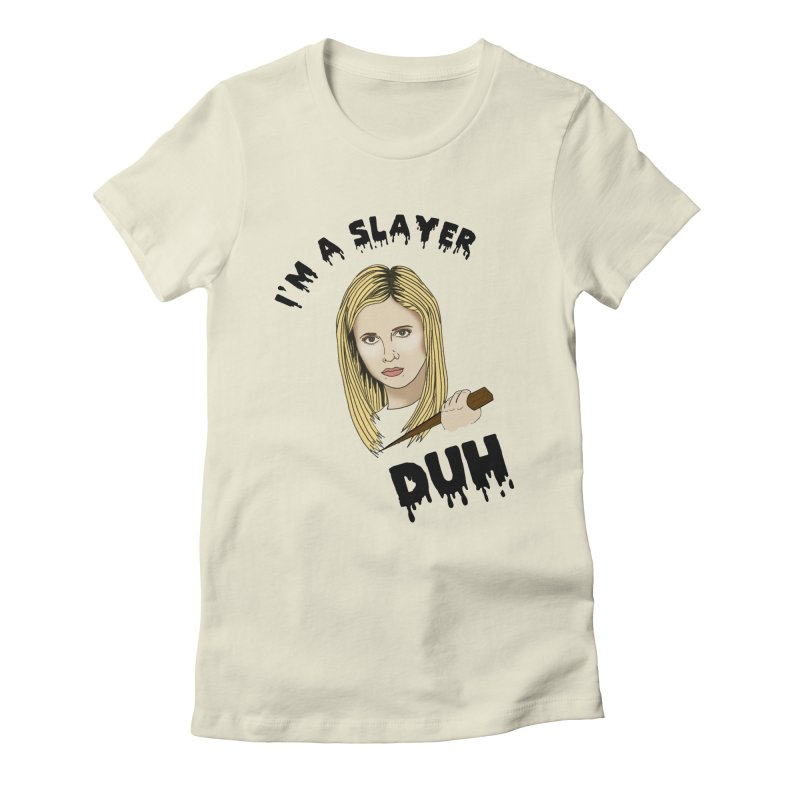 My girl Buffy Women's Fitted T-Shirt by coolsaysnev's Shop