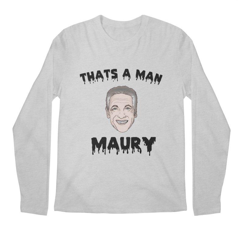 Thats A Man Maury ! Men's Regular Longsleeve T-Shirt by coolsaysnev's Shop