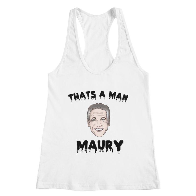 Thats A Man Maury ! Women's Racerback Tank by coolsaysnev's Shop