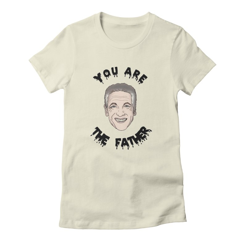 You are the Father Maury Women's Fitted T-Shirt by coolsaysnev's Shop